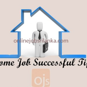 Work at home – Home Job Successful Tips